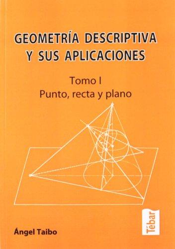 9788473602730: Geometría descriptiva y sus aplicaciones I: Punto, recta y plano