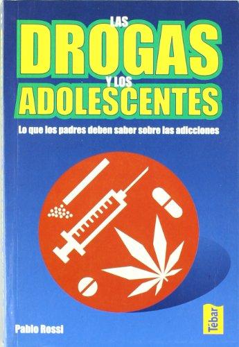 9788473602938: DROGAS Y LOS ADOLESCENTES, LAS (Spanish Edition)