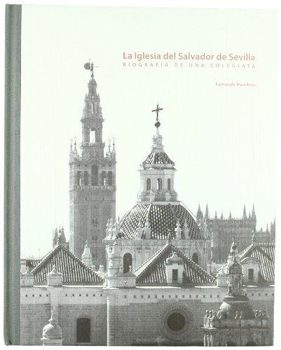 9788473603010: IGLESIA DEL SALVADOR DE SEVILLA. BIOGRAF