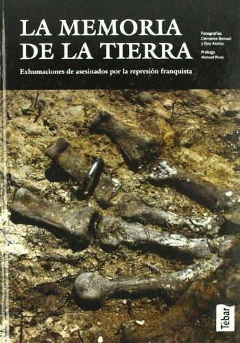 9788473603034: La memoria de la tierra: Exhumaciones de asesinados por la represión franquista