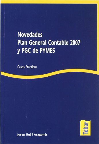 9788473603140: Novedades Plan General Contable 2007 y PGC de PYMES