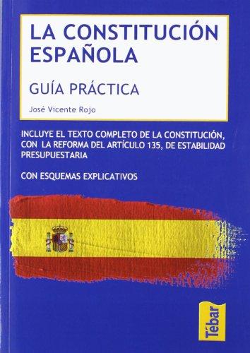 La constitución española: guía práctica: José Vicente Rojo