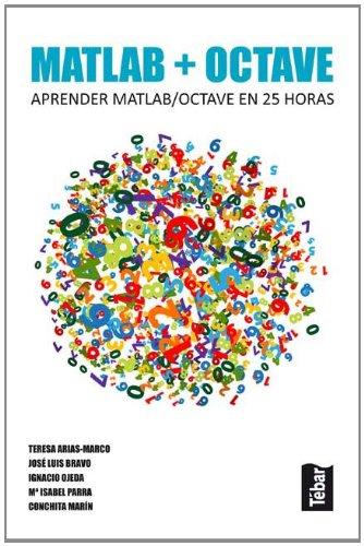 9788473603546: Matlab + octave: Aprender matlab / octave en 25 horas: 1