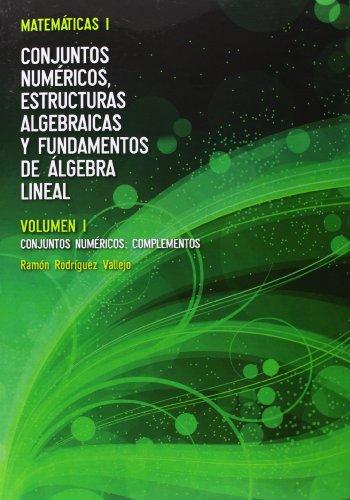 Matematicas I. Vol. I, Conjuntos numéricos: complementos: Editorial TÃ bar, S.L.
