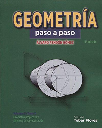 Geometría paso a paso : geometría proyectiva: Álvaro Rendón Gómez