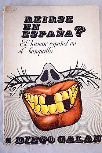 Reirse en España? : (El Humor Español: Galán, Diego