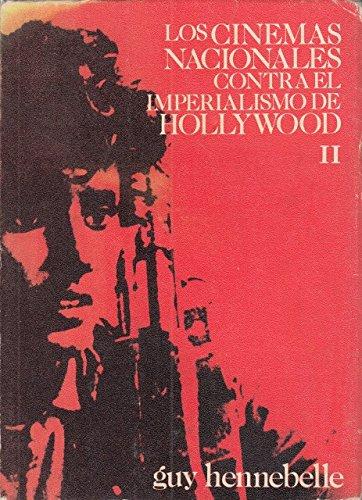 Los Cinemas Nacionales contra el Imperialismo de Hollywood: Nuevas Tendencias del Cine Mundial (...