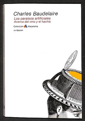 9788473670982: LOS PARAISOS ARTIFICIALES. ACERCA DEL VINO Y EL HACHIS.