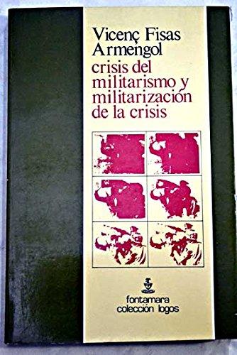 Crisis del militarismo y militarización de la crisis . - Fisas Armengol, Vicenç