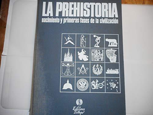 9788473680226: La prehistoria, nacimiento y primeras fases de la civilizacion