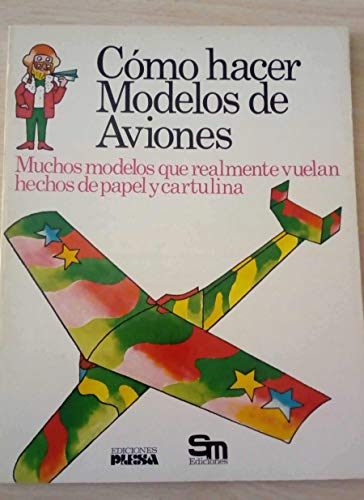 9788473740043: Como hacer modelos de aviones/ How to make model airplanes