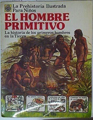 9788473740432: El Hombre Primitivo La Historia De Los Primeros Hombres De La Tierra