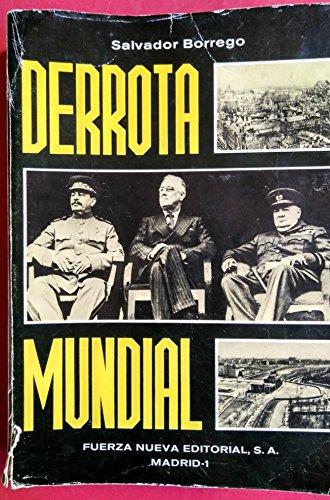 Derrota Mundial: Origenes Ocultos de la II Guerra Mundial; Desarrollo de la Guerra; Consecuencias Ac