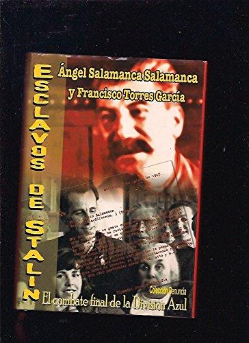9788473780537: Esclavos de stalin: el combate final de la division azul. memoria historica