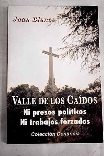 9788473780629: Valle de los Caídos: ni presos políticos, ni trabajos forzados