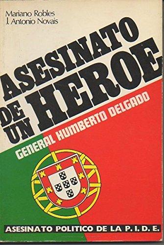 9788473800006: Asesinato de un héroe, General Humberto Delgado (Spanish Edition)