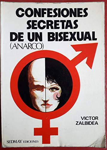 Confesiones Secretas de un Bisexual (Anarco): ZALBIDEA, Víctor