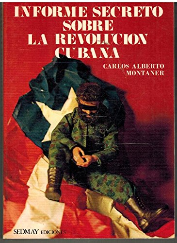 Informe secreto sobre la revolucio?n cubana (Spanish: Montaner, Carlos Alberto