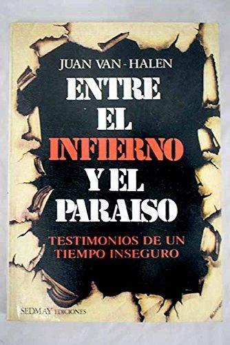 9788473800969: Entre el infierno y el paraiso: Testimonios de un tiempo inseguro (Spanish Edition)