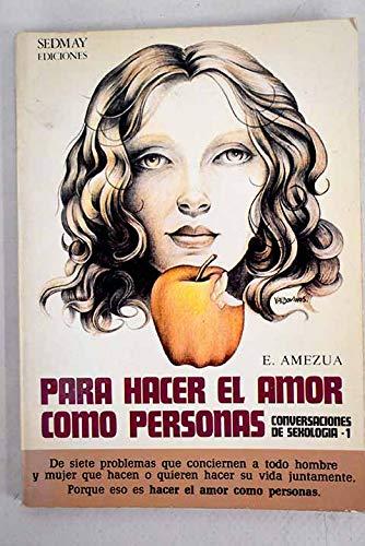 Para hacer el amor como personas (His: Amezu?a, Efigenio
