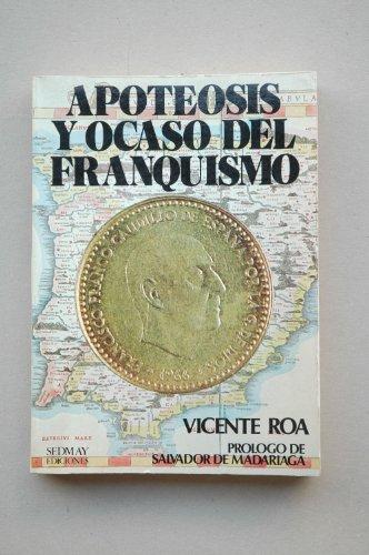 9788473801713: Apoteosis y ocaso del franquismo (Spanish Edition)