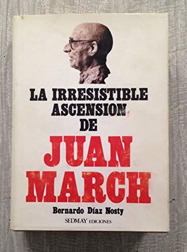 9788473802406: La irresistible ascensión de Juan March: Notas previas para una investigación biográfica