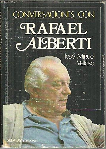 Conversaciones Con Rafael Alberti: Jose Miguel Velloso; Rafael Alberti