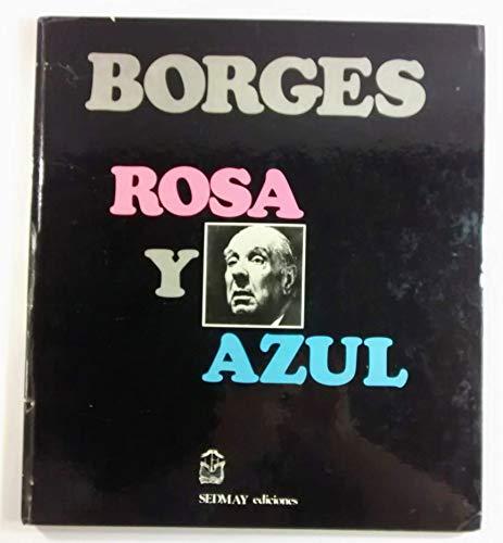 ROSA Y AZUL. La Rosa de Paracelso.: Jorge Luis Borges