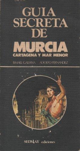9788473803663: GUIA SECRETA DE MURCIA - CARTAGENA Y MAR MENOR