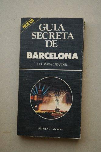 9788473803717: Guía secreta de Barcelona (Colección Guías secretas) (Spanish Edition)