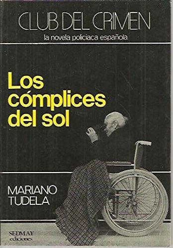 Los cómplices del sol.: Tudela, Mariano.