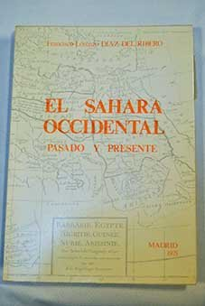 El Sahara Occidental: Pasado y presente (Spanish: Diaz del Ribero,
