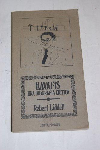 9788473862592: Kavafis. Una biografía crítica. [Tapa blanda] by LIDDELL, Robert.-