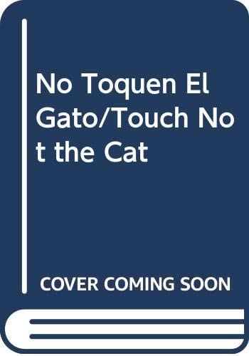 9788473863049: No Toquen El Gato/Touch Not the Cat (Spanish Edition)