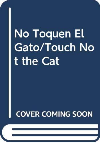 9788473863049: No Toquen El Gato/Touch Not the Cat