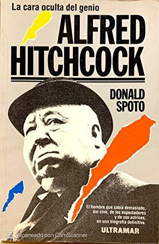 Alfred Hitchcock (La cara oculta del genio) - Spoto, Donald