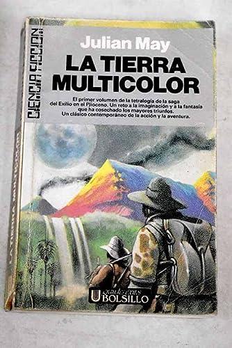 9788473863728: La tierra multicolor (saga del exilio en el Plioceno, #1)