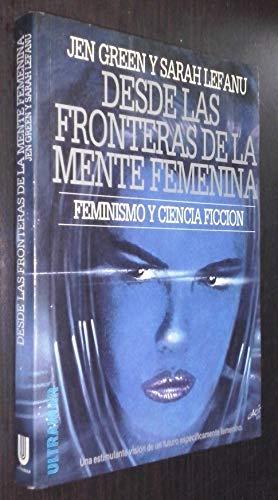 Desde Las Fronteras De La Mente Femenina. Feminismo Y Ciencia Ficción. Antología De ...