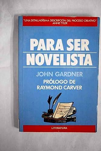 9788473866330: Para ser novelista
