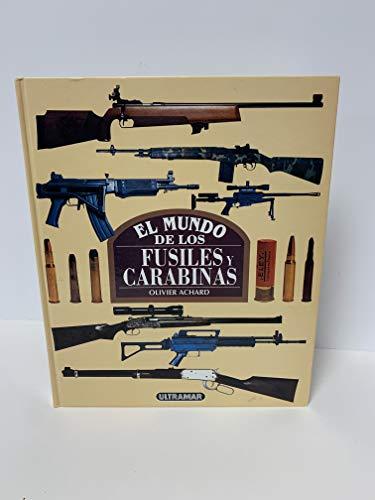 9788473868907: El mundo de los fusiles y carabinas