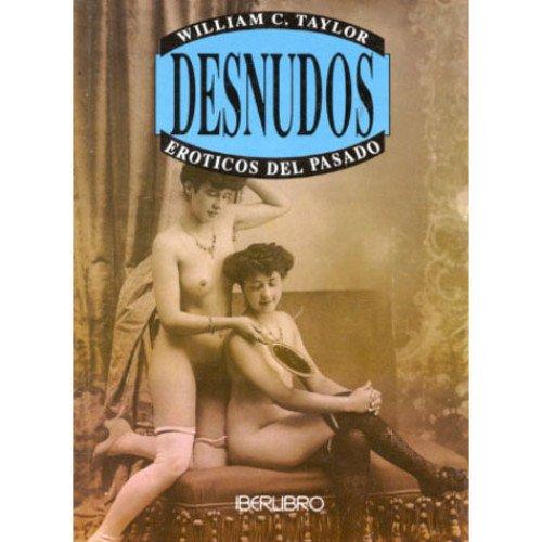 9788473869041: Desnudos - Eroticos del Pasado (Spanish Edition)