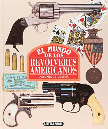 9788473869119: El mundo de los revolveres americanos