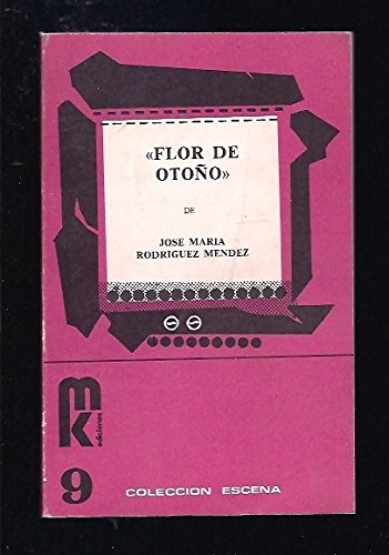 Flor de otono: Una historia del barrio chino (Coleccion Escena) (Spanish Edition): Rodriguez Mendez...