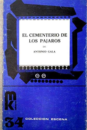 9788473890281: El Cementerio de Los Pajaros (Coleccion Escena) (Spanish Edition)
