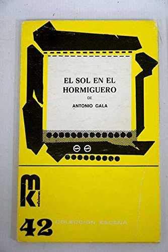 9788473890380: El sol en el hormigero (Colección escena)