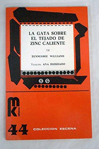 LA GATA SOBRE EL TEJADO DE ZINC CALIENTE: TENNESSEE WILLIAMS. VERSION ANA DIOSDADO