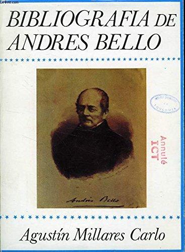 Bibliografia de Andres Bello (Biblioteca historica hispanoamericana): Millares Carlo, Agustin