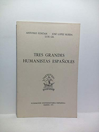 9788473920698: TRES GRANDES HUMANISTAS ESPAÑOLES