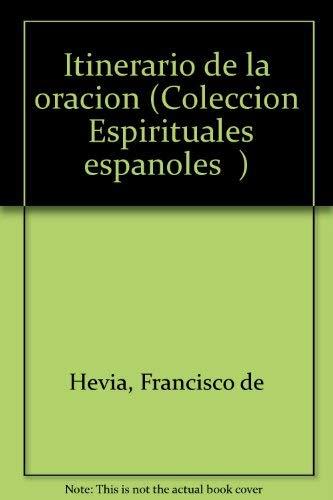 "Itinerario de la oracion (Coleccion ""Espirituales espanoles"") (Spanish Edition): Hevia, ..."