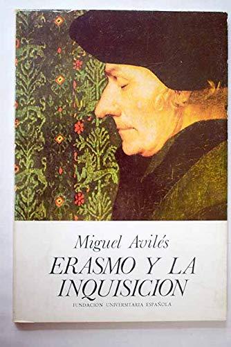 9788473921541: Erasmo y la Inquisición: El Libelo de Valladolid y la Apología de Erasmo contra los frailes españoles (Publicaciones de la Fundación Universitaria Española) (Spanish Edition)